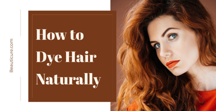 How to Dye Hair Naturally